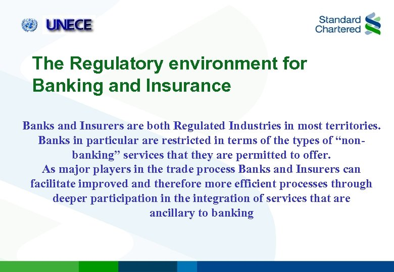 The Regulatory environment for Banking and Insurance Banks and Insurers are both Regulated Industries