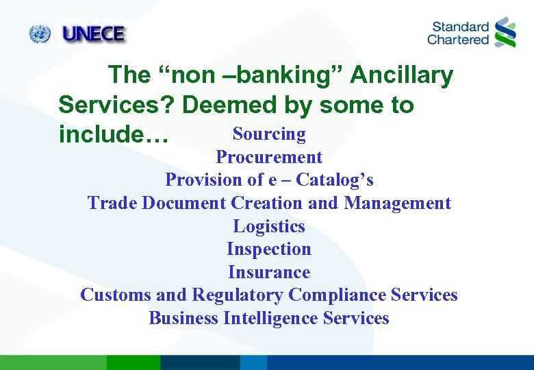 "The ""non –banking"" Ancillary Services? Deemed by some to Sourcing include… Procurement Provision of"