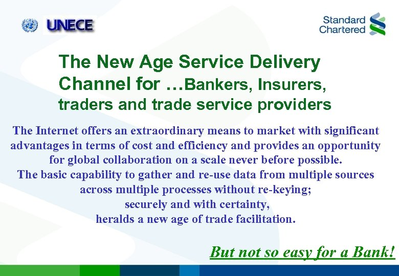 The New Age Service Delivery Channel for …Bankers, Insurers, traders and trade service providers