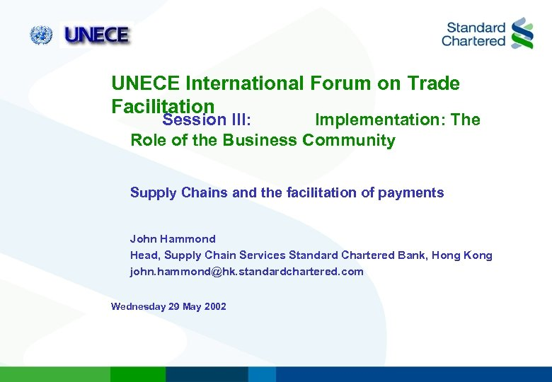 UNECE International Forum on Trade Facilitation Session III: Implementation: The Role of the Business