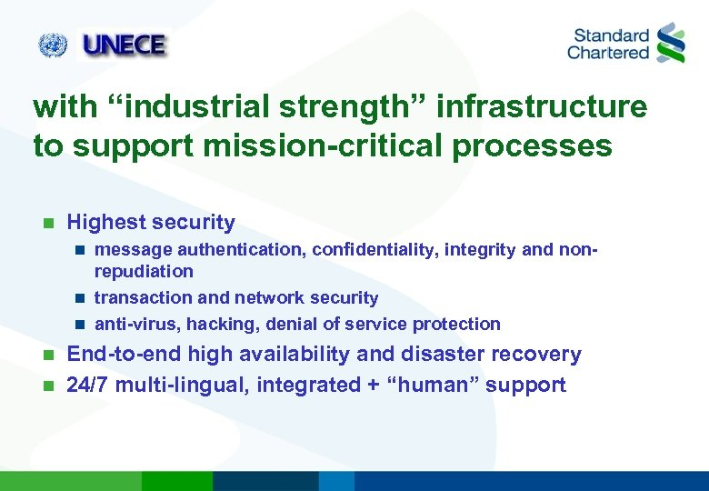 "with ""industrial strength"" infrastructure to support mission-critical processes n Highest security message authentication, confidentiality,"