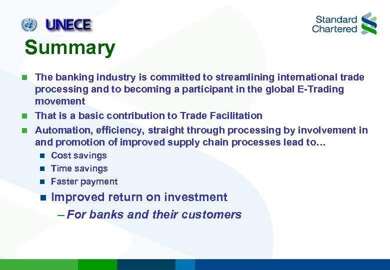 Summary The banking industry is committed to streamlining international trade processing and to becoming