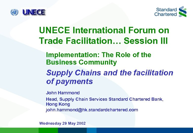 UNECE International Forum on Trade Facilitation… Session III Implementation: The Role of the Business