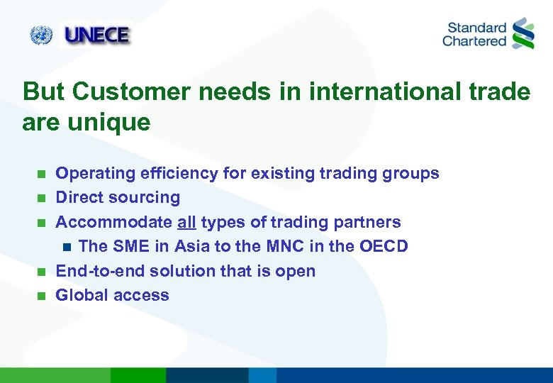 But Customer needs in international trade are unique n n n Operating efficiency for