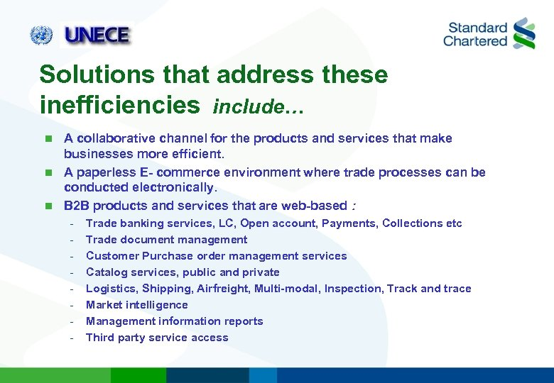 Solutions that address these inefficiencies include… A collaborative channel for the products and services
