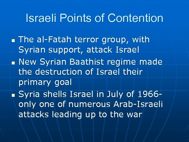 Israeli Points of Contention n The al-Fatah terror group, with Syrian support, attack Israel