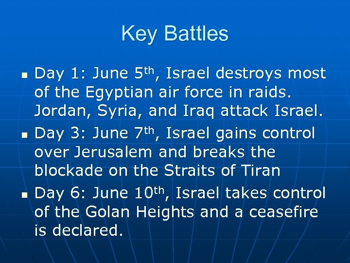 Key Battles n n n Day 1: June 5 th, Israel destroys most of