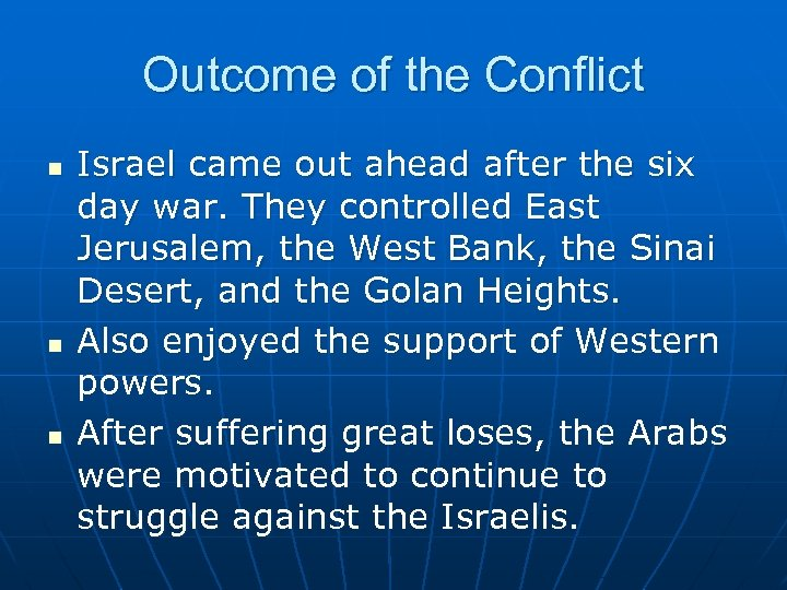 Outcome of the Conflict n n n Israel came out ahead after the six
