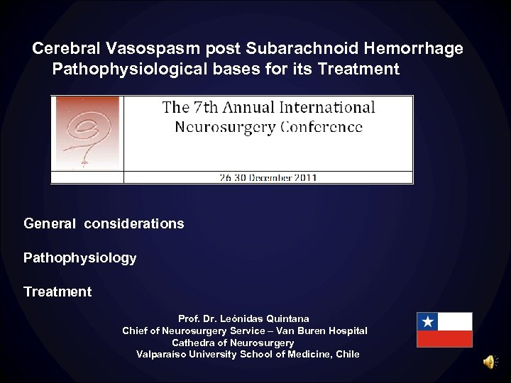 Cerebral Vasospasm post Subarachnoid Hemorrhage Pathophysiological bases for its Treatment General considerations Pathophysiology Treatment