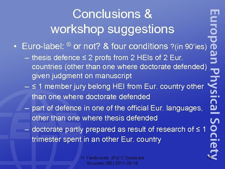 Conclusions & workshop suggestions • Euro-label: ® or not? & four conditions ? (in