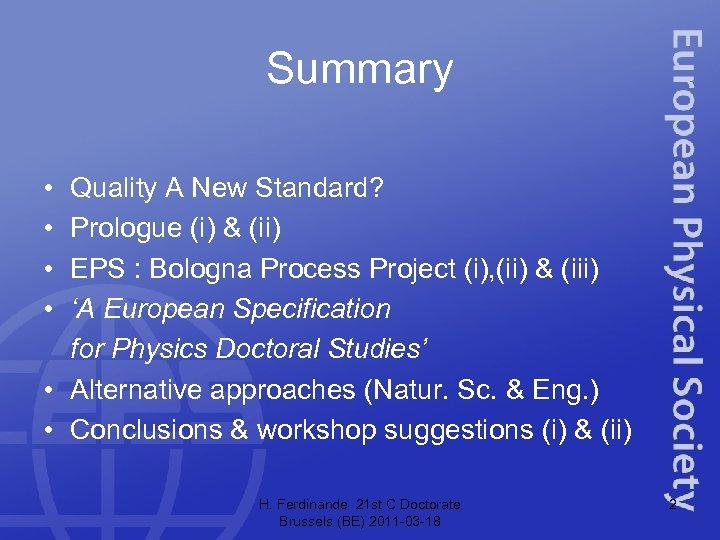Summary • • Quality A New Standard? Prologue (i) & (ii) EPS : Bologna
