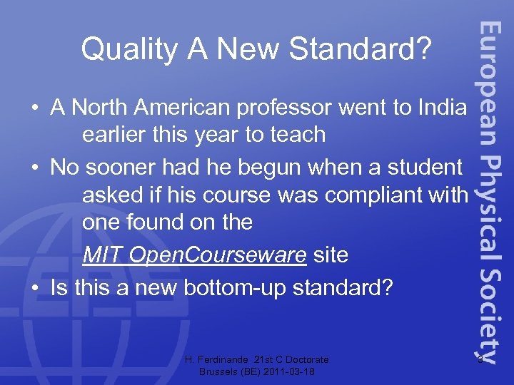 Quality A New Standard? • A North American professor went to India earlier this