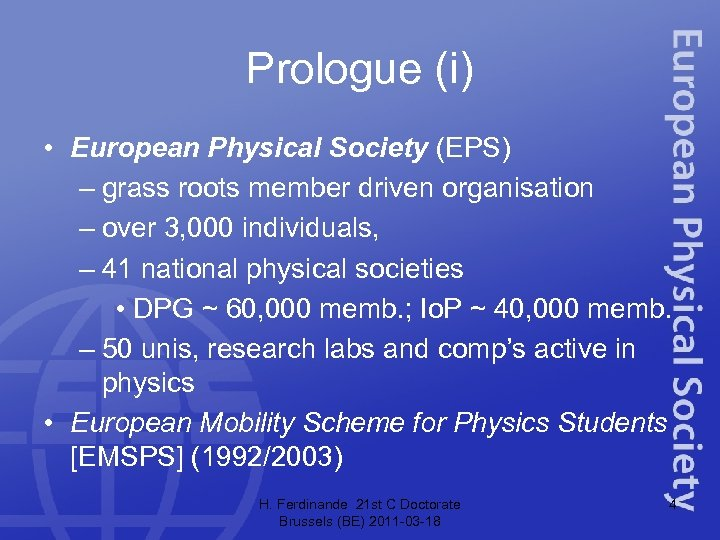 Prologue (i) • European Physical Society (EPS) – grass roots member driven organisation –