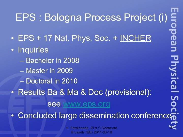 EPS : Bologna Process Project (i) • EPS + 17 Nat. Phys. Soc. +