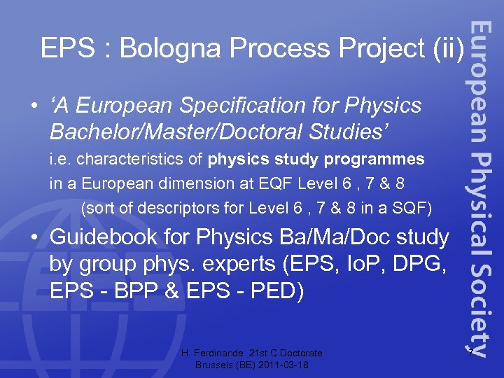 EPS : Bologna Process Project (ii) • 'A European Specification for Physics Bachelor/Master/Doctoral Studies'