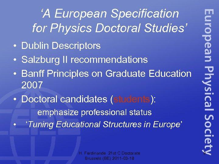 'A European Specification for Physics Doctoral Studies' • Dublin Descriptors • Salzburg II recommendations