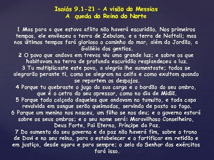 Isaiás 9. 1 -21 – A visão do Messias A queda do Reino do