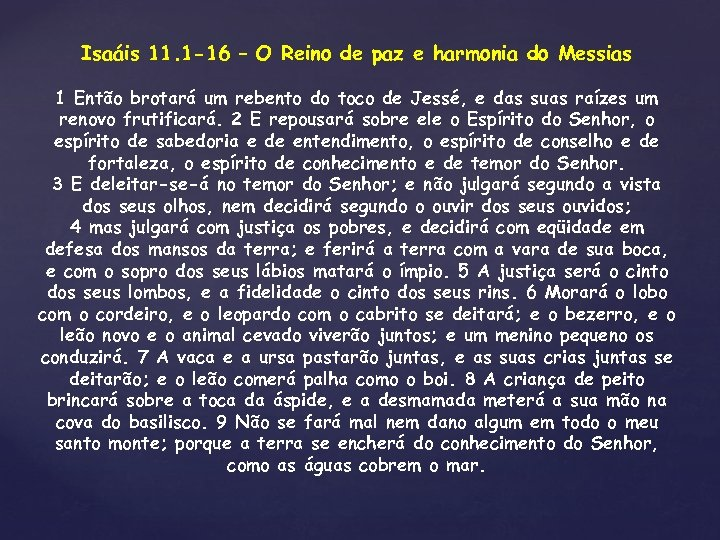 Isaáis 11. 1 -16 – O Reino de paz e harmonia do Messias 1