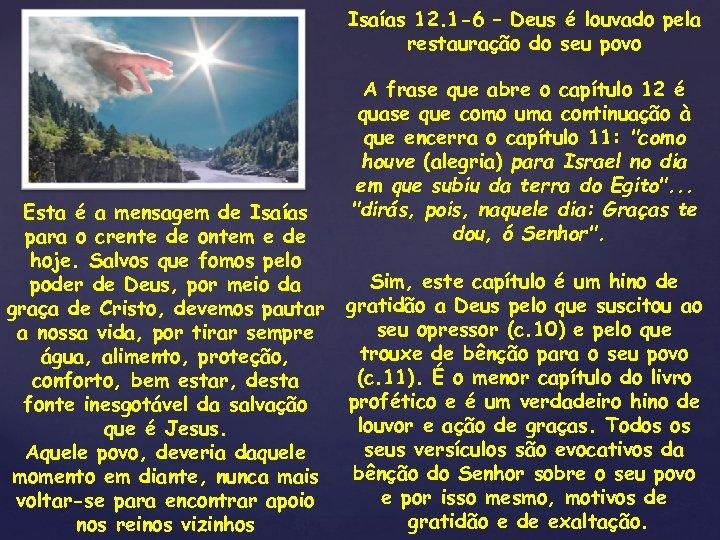 Isaías 12. 1 -6 – Deus é louvado pela restauração do seu povo Esta