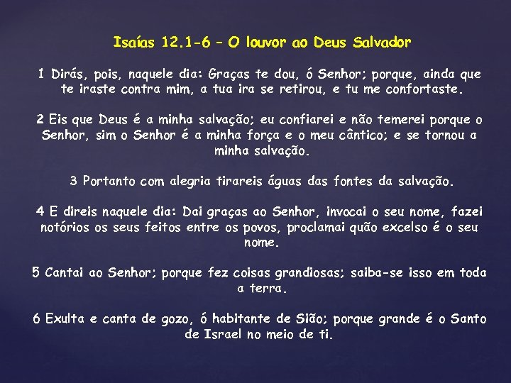 Isaías 12. 1 -6 – O louvor ao Deus Salvador 1 Dirás, pois, naquele