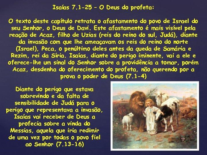 Isaías 7. 1 -25 – O Deus do profeta: O texto deste capítulo retrata