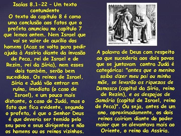 Isaías 8. 1 -22 – Um texto contundente O texto do capítulo 8 é