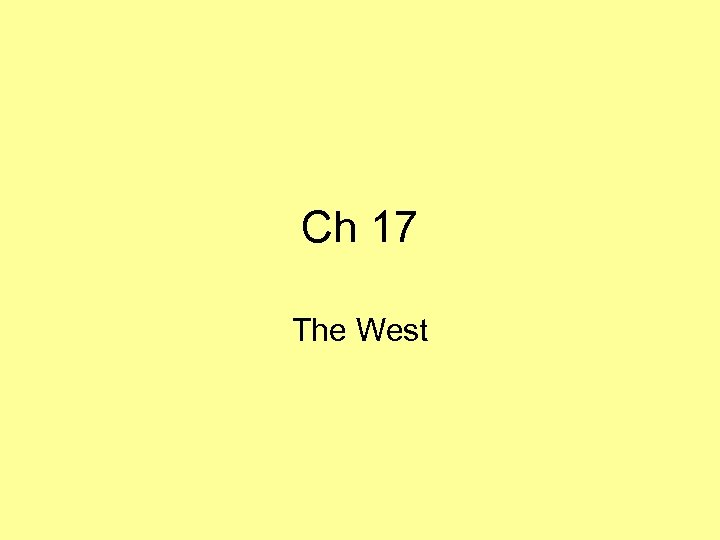 Ch 17 The West