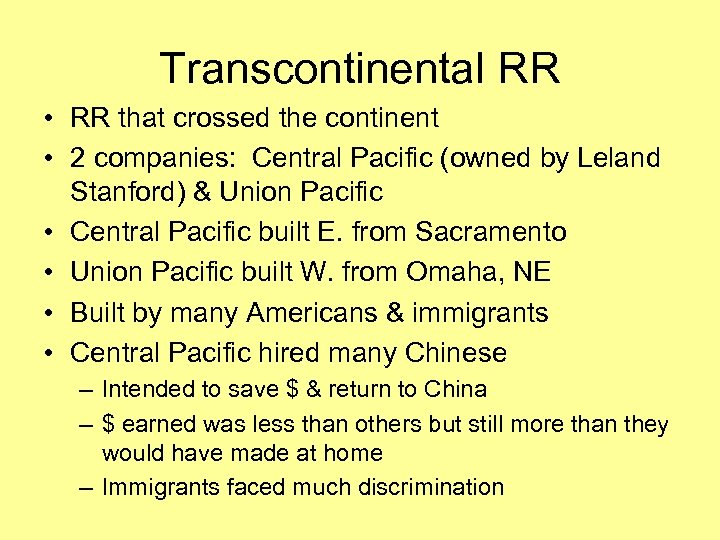 Transcontinental RR • RR that crossed the continent • 2 companies: Central Pacific (owned