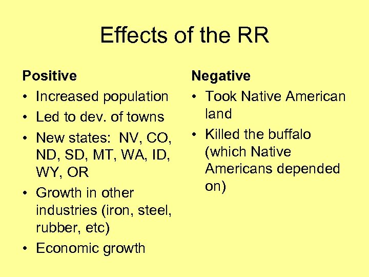 Effects of the RR Positive • Increased population • Led to dev. of towns