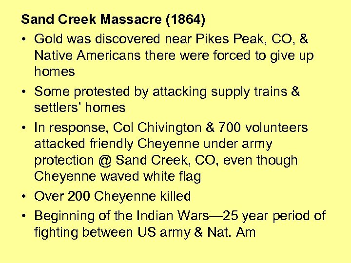 Sand Creek Massacre (1864) • Gold was discovered near Pikes Peak, CO, & Native