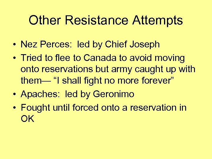 Other Resistance Attempts • Nez Perces: led by Chief Joseph • Tried to flee