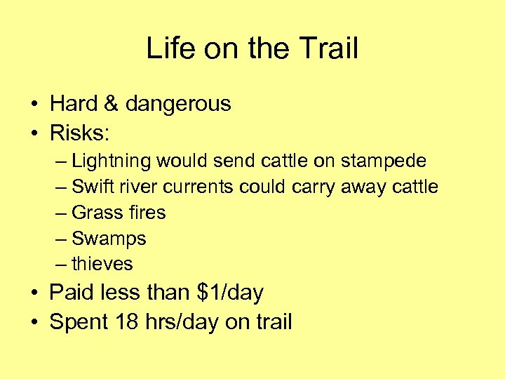 Life on the Trail • Hard & dangerous • Risks: – Lightning would send