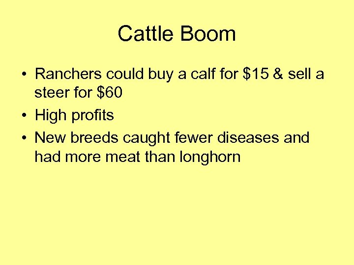 Cattle Boom • Ranchers could buy a calf for $15 & sell a steer