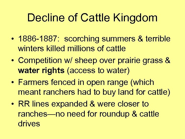 Decline of Cattle Kingdom • 1886 -1887: scorching summers & terrible winters killed millions