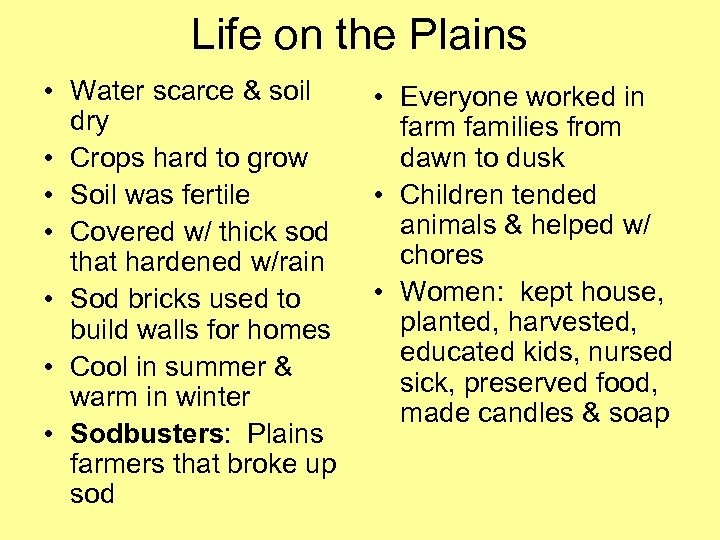 Life on the Plains • Water scarce & soil dry • Crops hard to