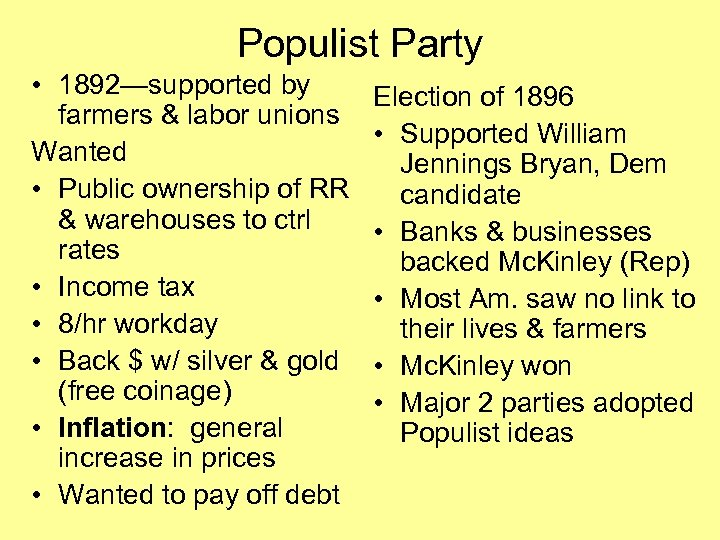 Populist Party • 1892—supported by farmers & labor unions Wanted • Public ownership of