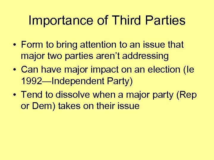 Importance of Third Parties • Form to bring attention to an issue that major