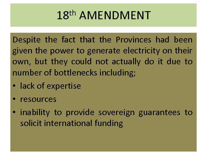 18 th AMENDMENT Despite the fact that the Provinces had been given the power