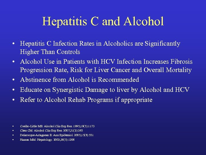 Hepatitis C and Alcohol • Hepatitis C Infection Rates in Alcoholics are Significantly Higher