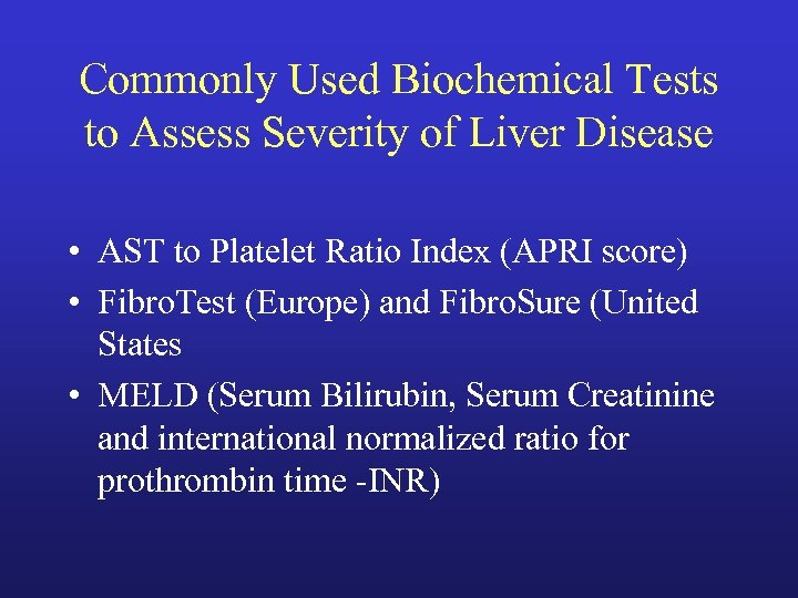 Commonly Used Biochemical Tests to Assess Severity of Liver Disease • AST to Platelet