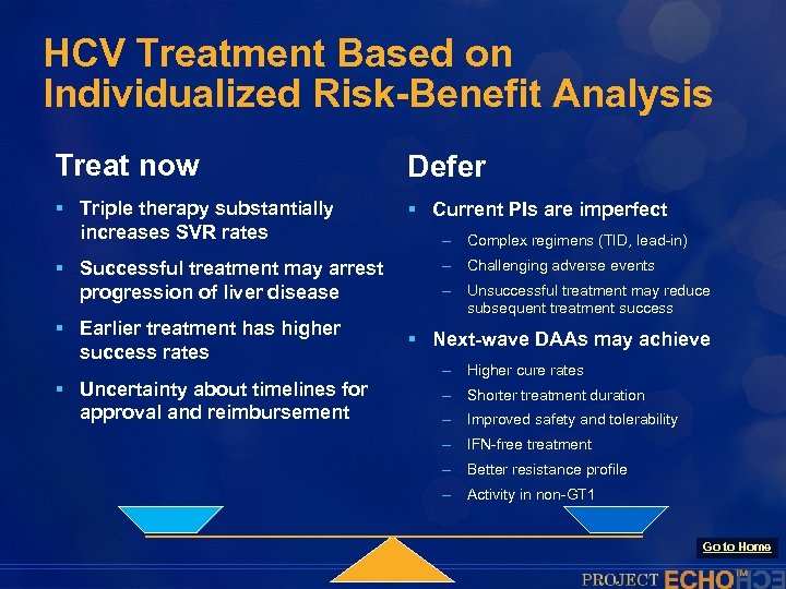 HCV Treatment Based on Individualized Risk-Benefit Analysis Treat now Defer § Triple therapy substantially