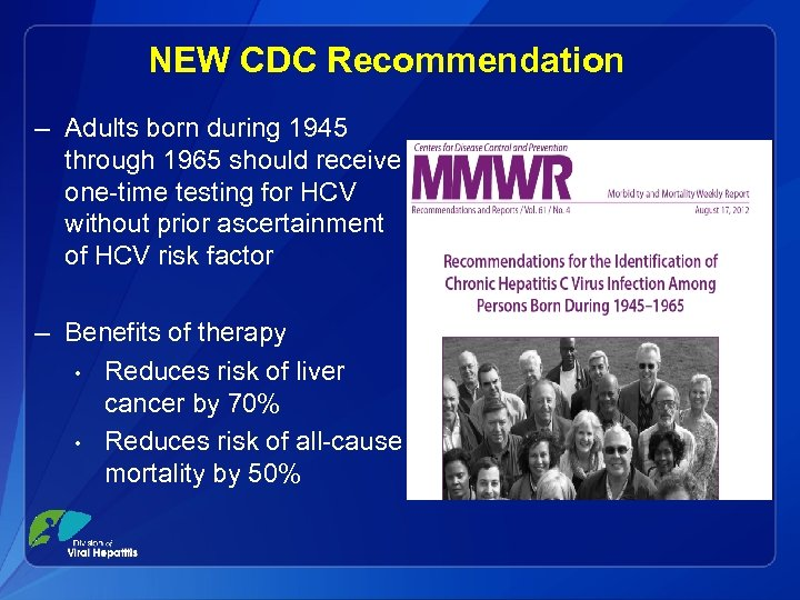 NEW CDC Recommendation – Adults born during 1945 through 1965 should receive one-time testing
