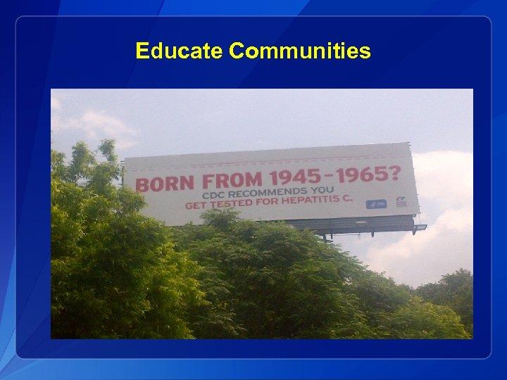 Educate Communities