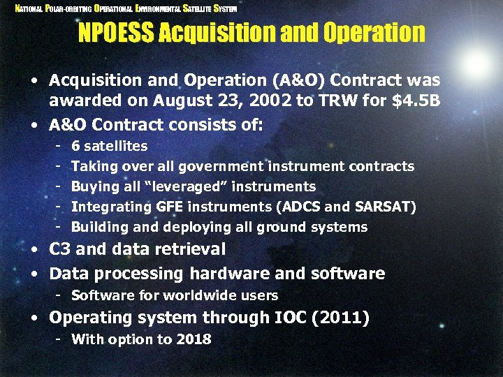 NATIONAL POLAR-ORBITING OPERATIONAL ENVIRONMENTAL SATELLITE SYSTEM NPOESS Acquisition and Operation • Acquisition and Operation