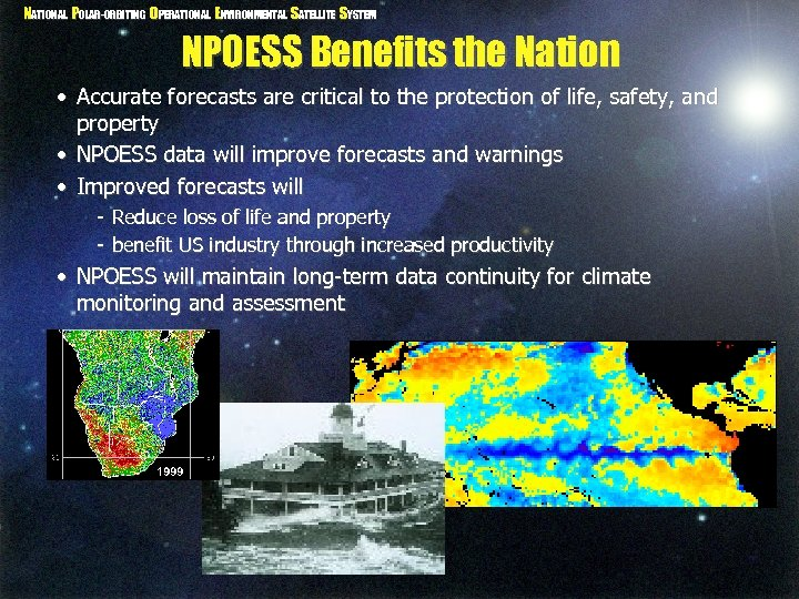 NATIONAL POLAR-ORBITING OPERATIONAL ENVIRONMENTAL SATELLITE SYSTEM NPOESS Benefits the Nation • Accurate forecasts are
