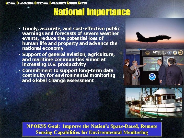 NATIONAL POLAR-ORBITING OPERATIONAL ENVIRONMENTAL SATELLITE SYSTEM National Importance - Timely, accurate, and cost-effective public