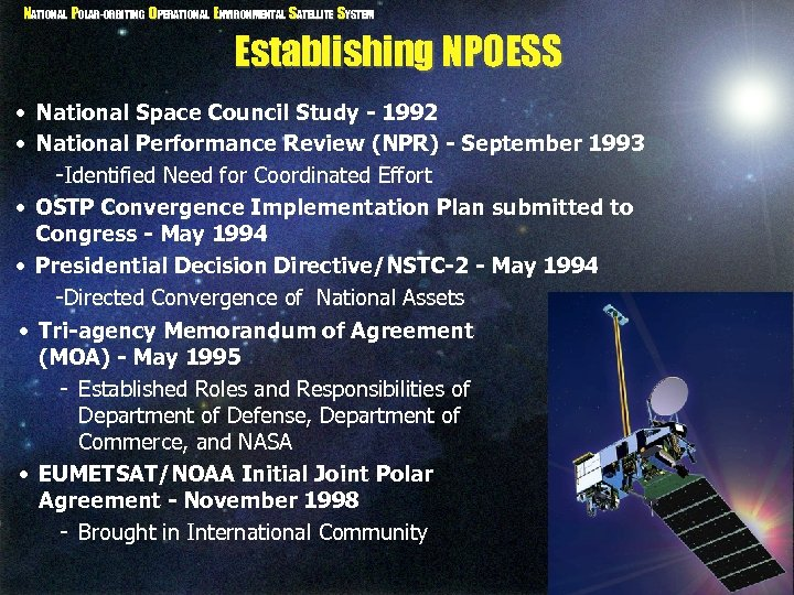 NATIONAL POLAR-ORBITING OPERATIONAL ENVIRONMENTAL SATELLITE SYSTEM Establishing NPOESS • National Space Council Study -