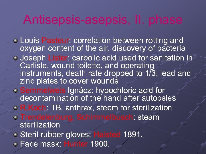 Antisepsis-asepsis, II. phase Louis Pasteur: correlation between rotting and oxygen content of the air,