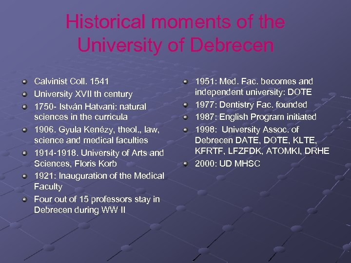 Historical moments of the University of Debrecen Calvinist Coll. 1541 University XVII th century