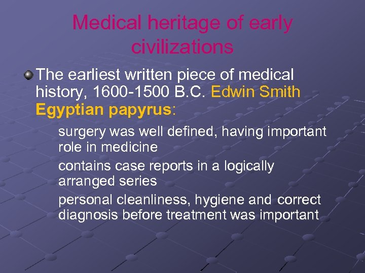 Medical heritage of early civilizations The earliest written piece of medical history, 1600 -1500